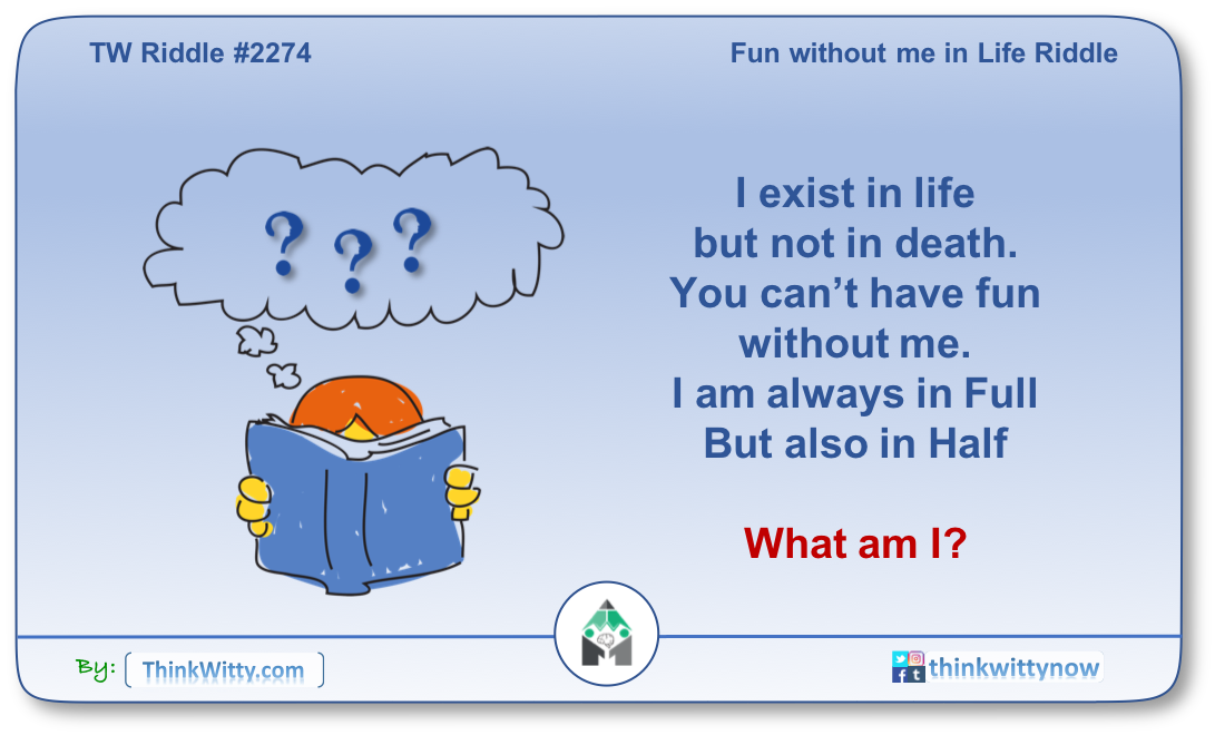 Answer to the Fun without me in Life Riddle - Think Witty